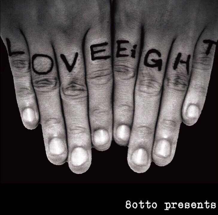 "8otto Presents ""LOVE & EIGHT"""